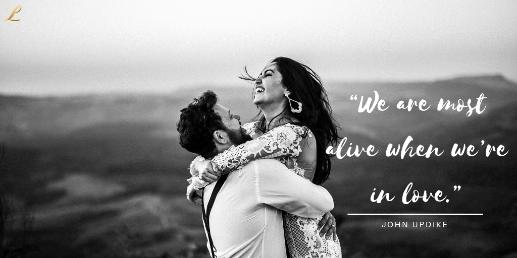 """We are most alive when we're in love"" - John Updike"